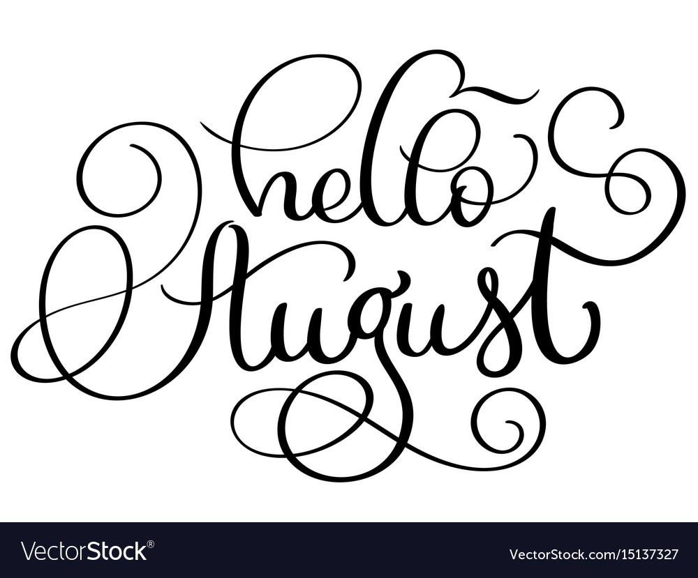Hello august text on white background vintage