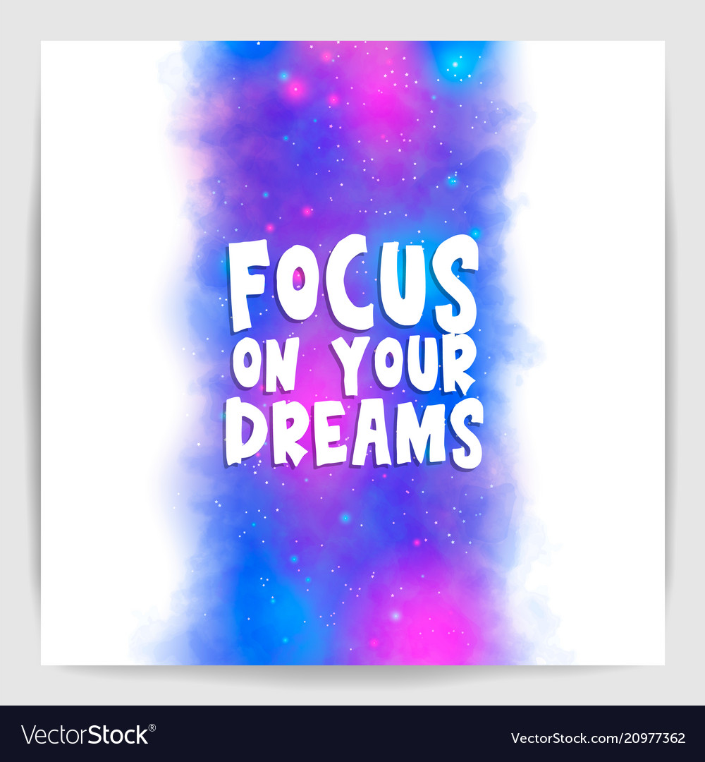Focus on your dreams - motivational poster