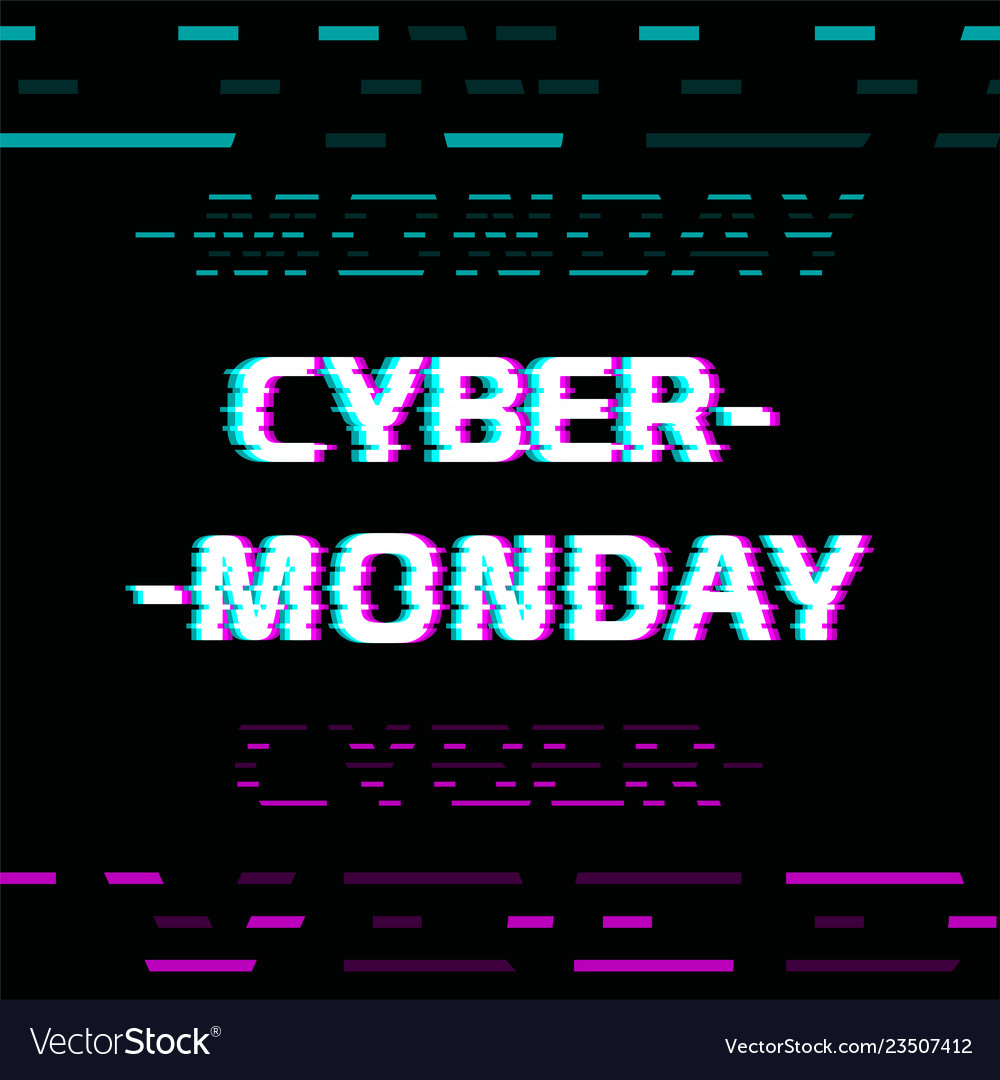 Cyber monday glitch effect text on black screen
