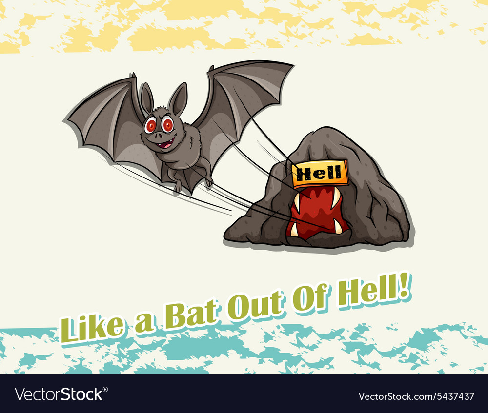 Like a bat out of hell idiom vector image