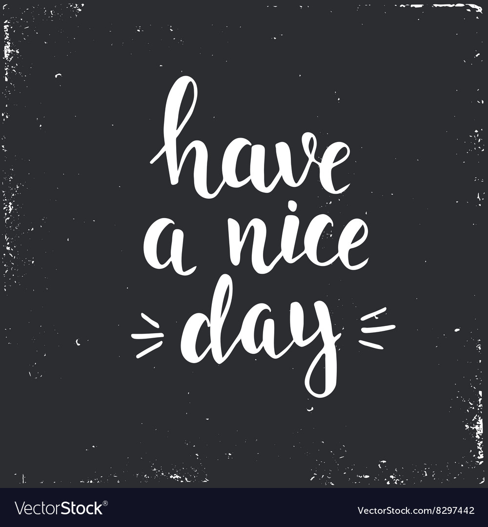 Have a nice day Hand drawn typography poster
