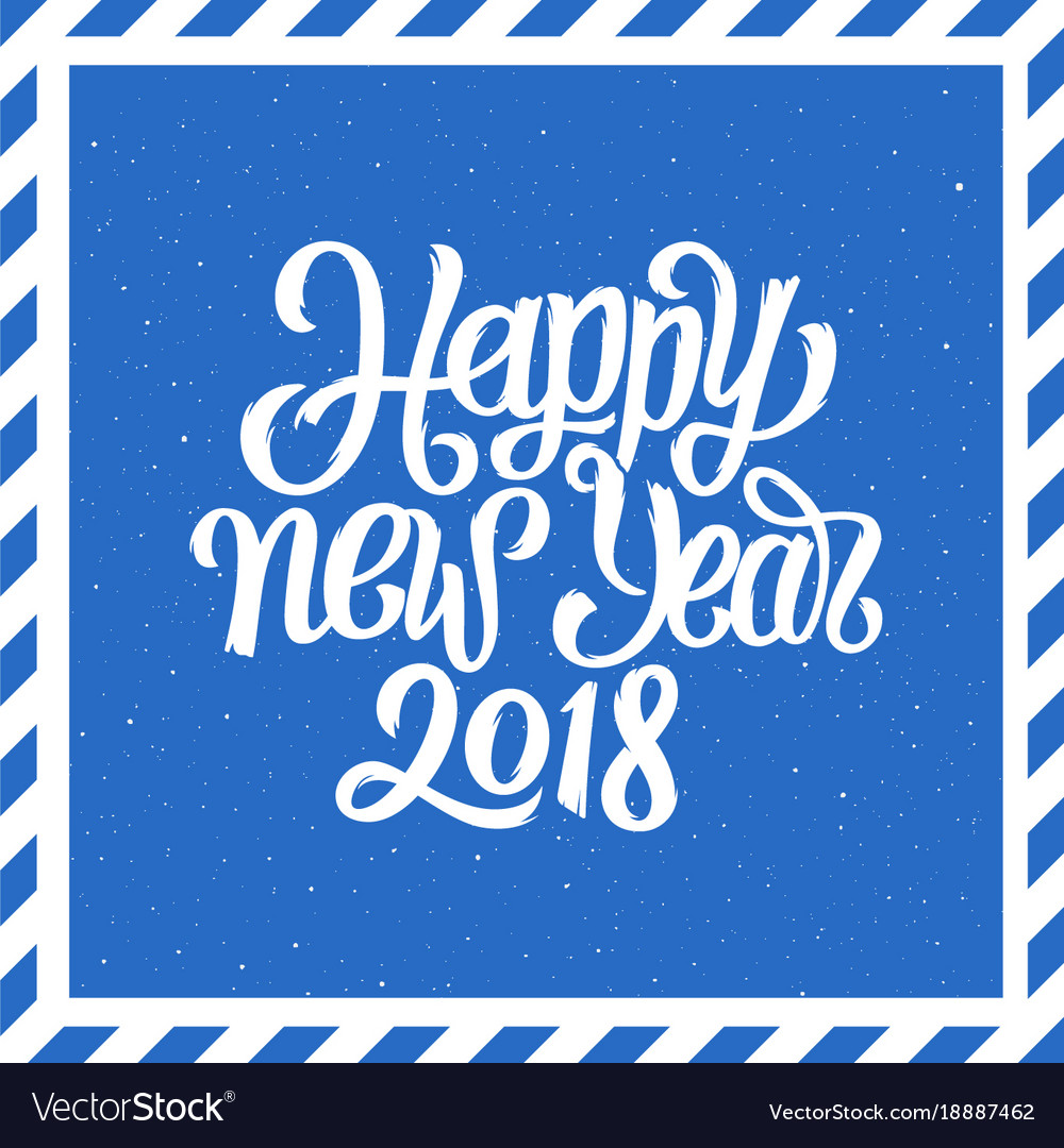 happy new year 2018 lettering background vector image
