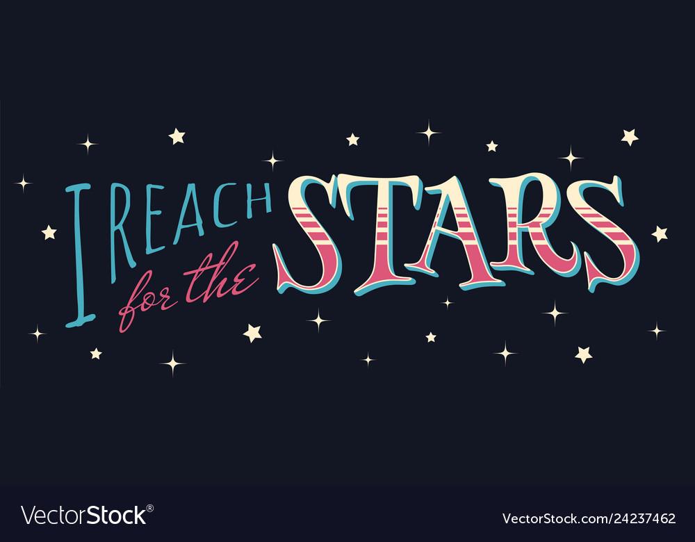I reach for stars