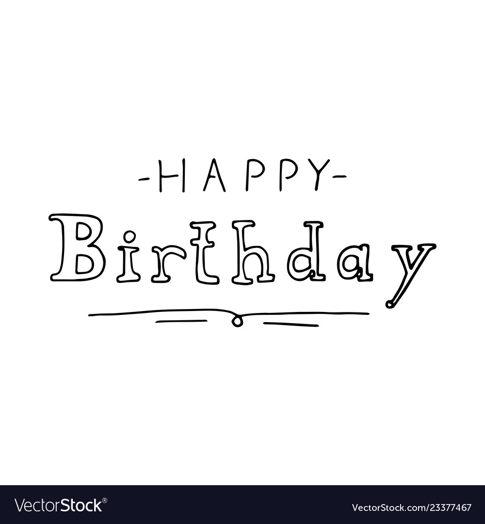 Happy birthday lettering holiday text and
