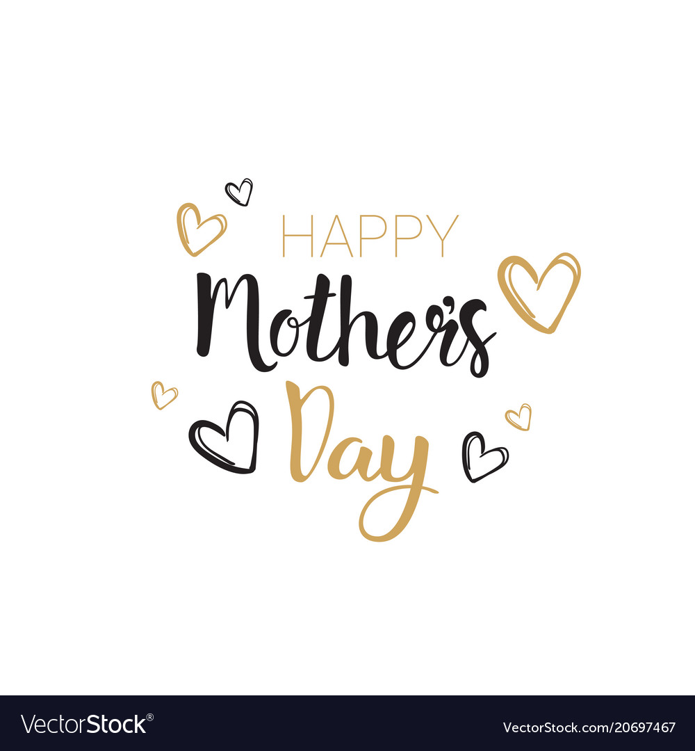 Happy mothers day hand drawn lettering calligraphy