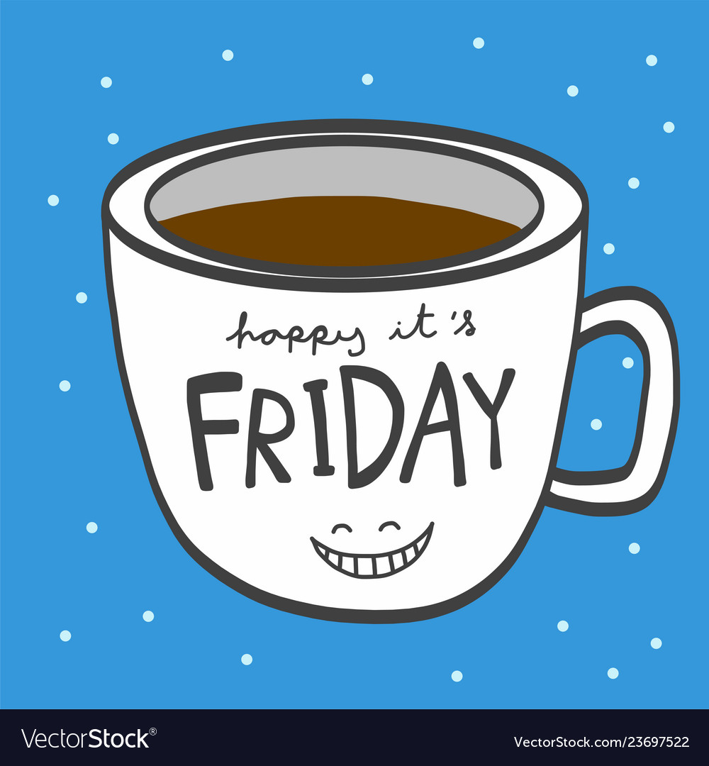 Friday Coffee Cup Smile Cartoon Royalty Free Vector Image