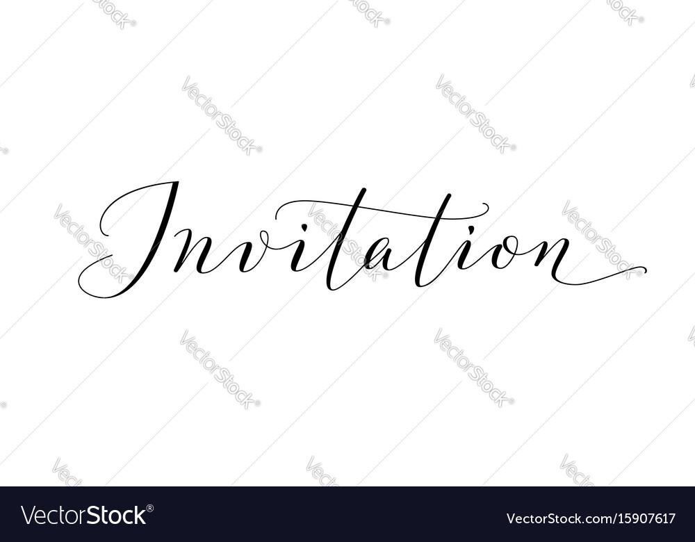 Invitation word hand written custom calligraphy vector image stopboris Images