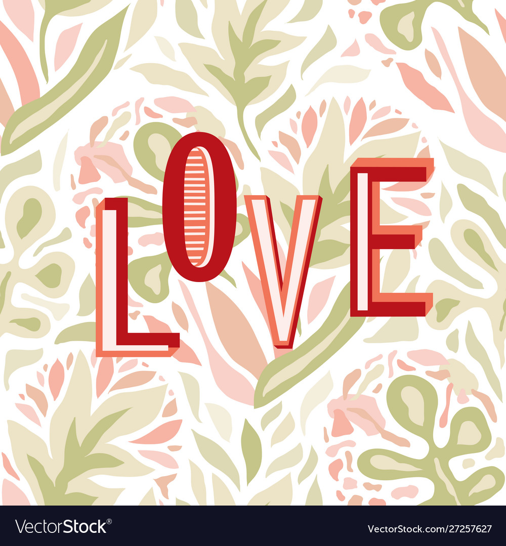 Love composition on floral seamless background