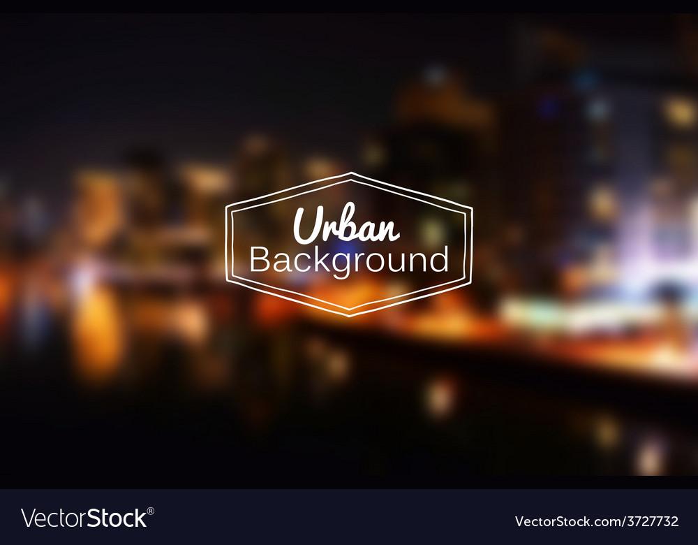 Blurred urban background Night city vector image