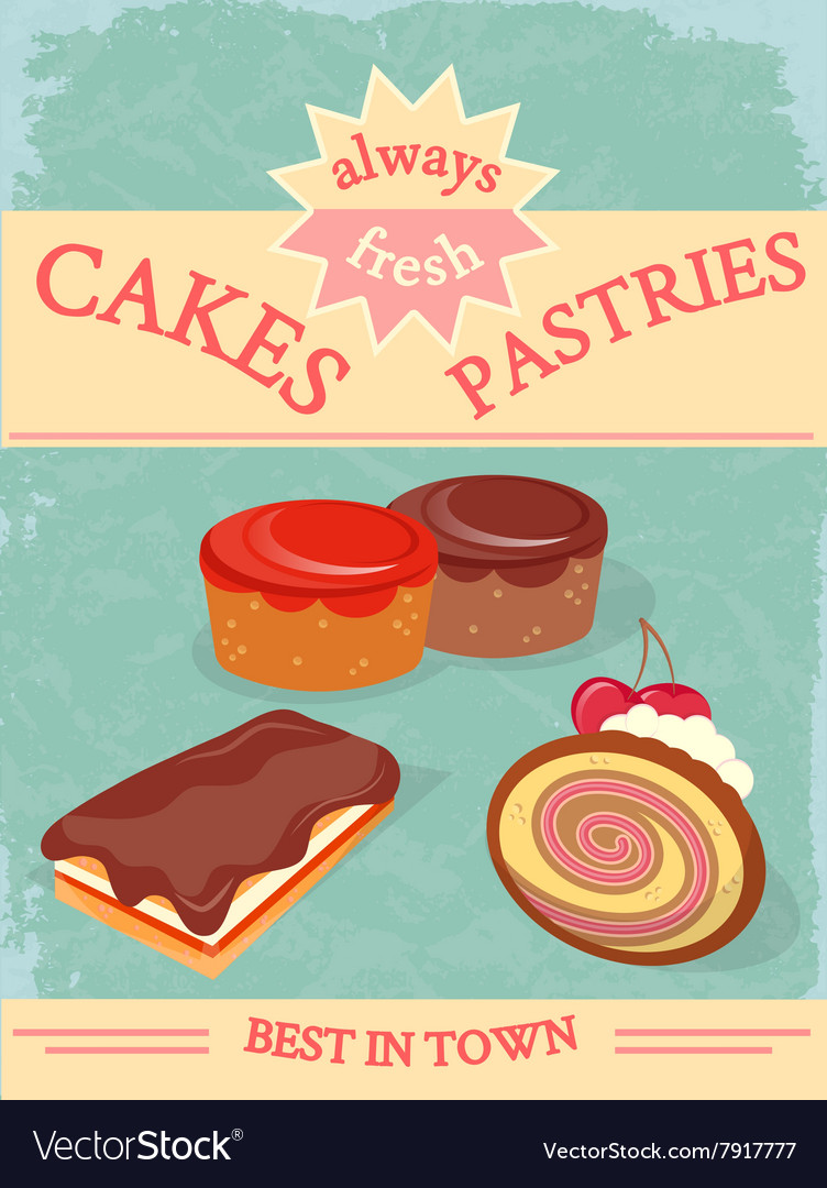 Cakes and Pastries Poster Always Fresh