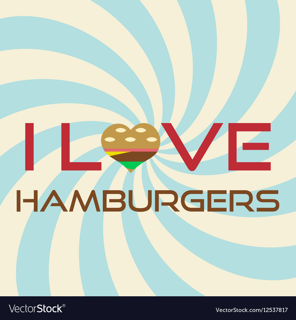 I love hamburgers simple retro background slogan