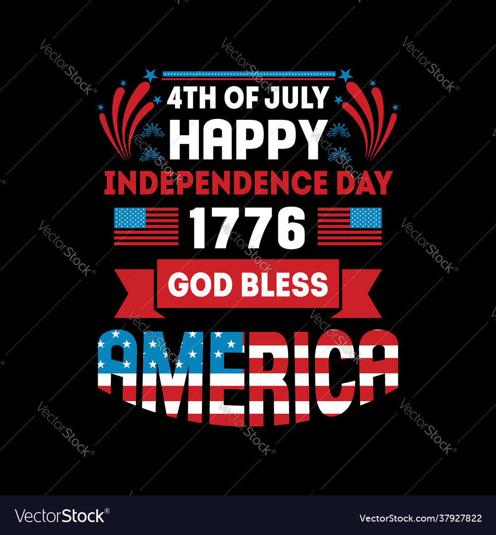 4th july happy independence day 1776 god bless