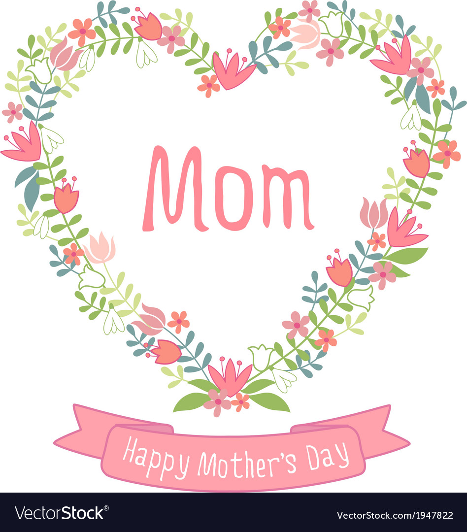 Happy mothers day floral heart wreath vector