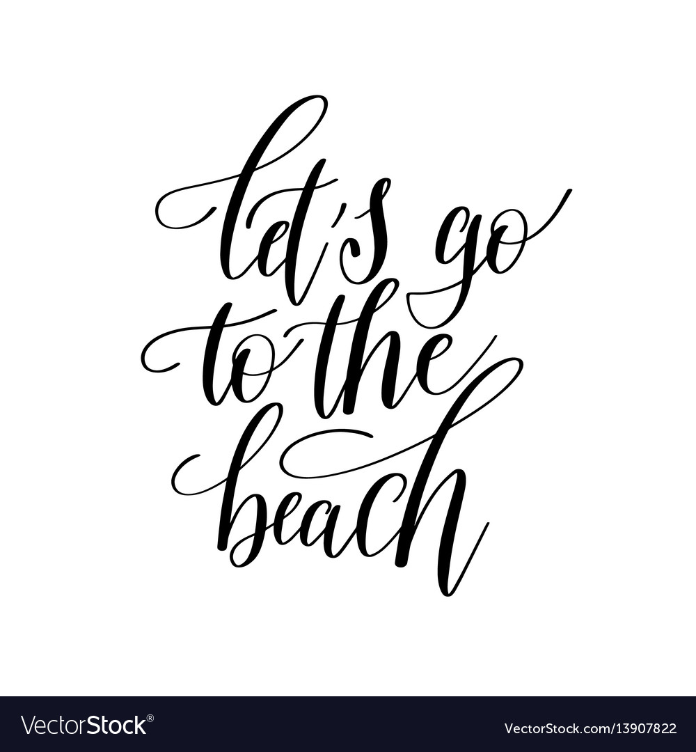 Lets go to the beach inspirational quote about