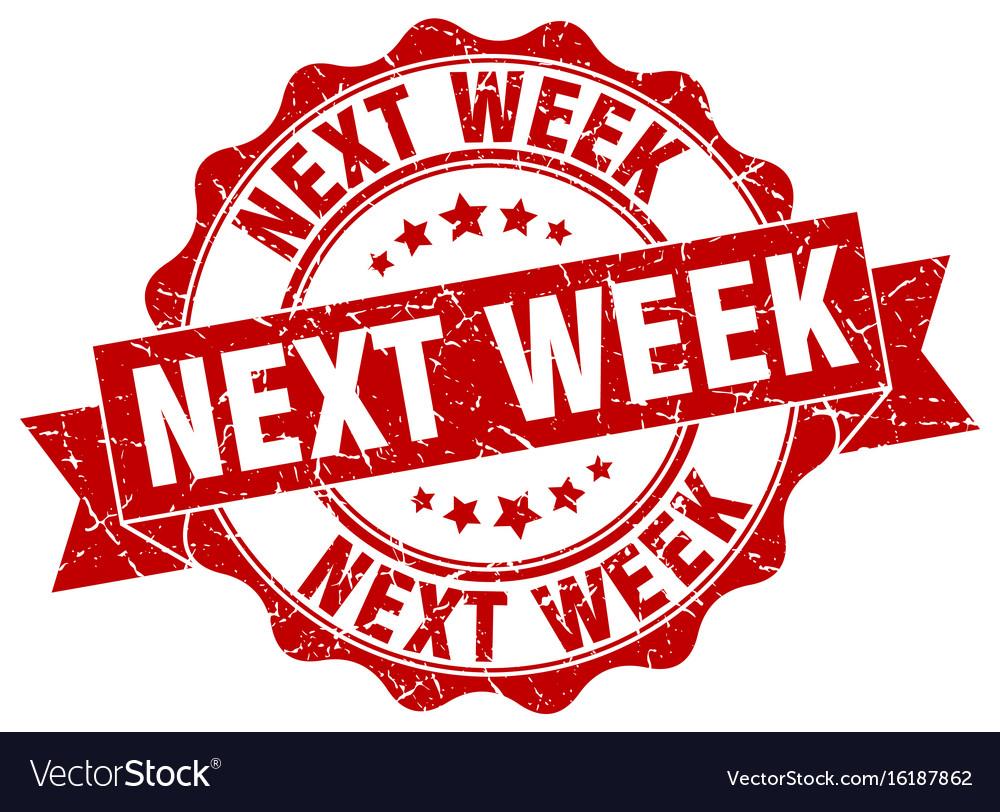 Next week stamp sign seal vector image