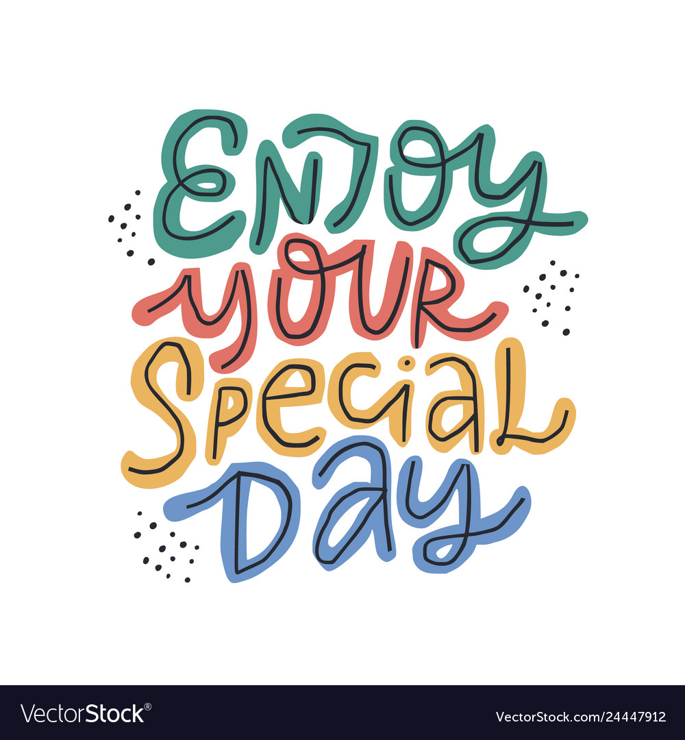 Enjoy your special day multicolor lettering