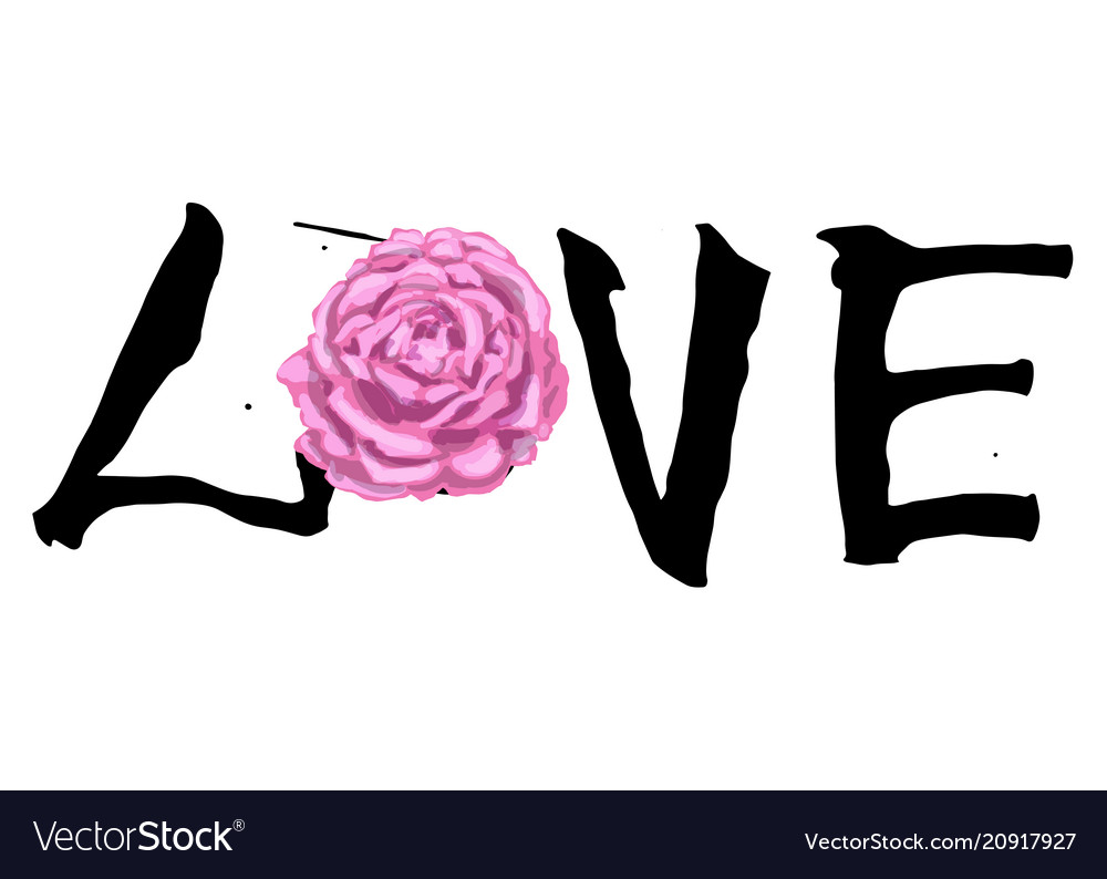 Hand written lettering love and beautiful rose