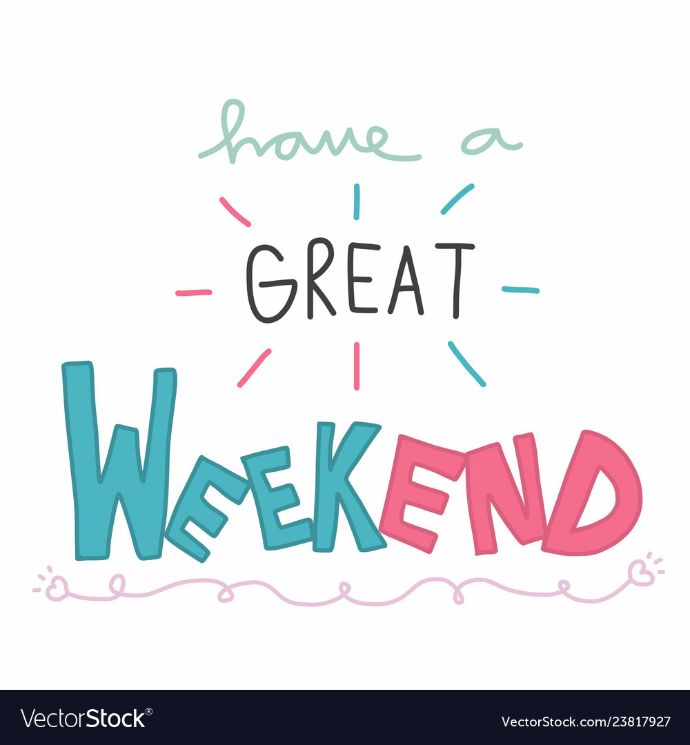 Image result for have a good weekend