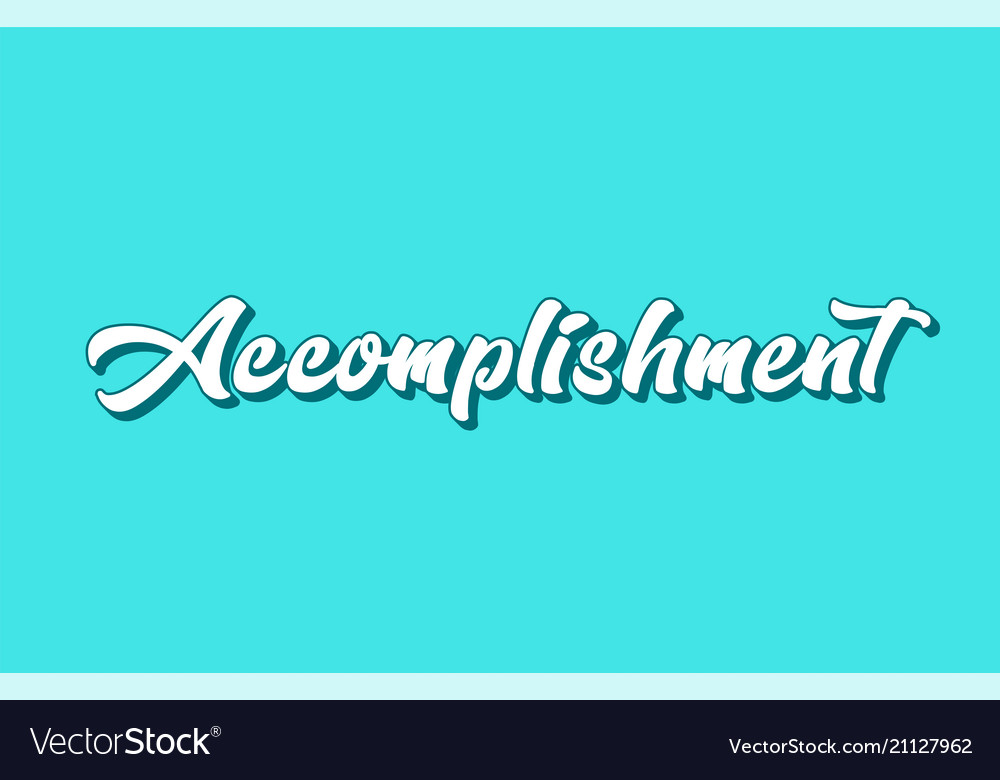 accomplishment hand written word text for vector image