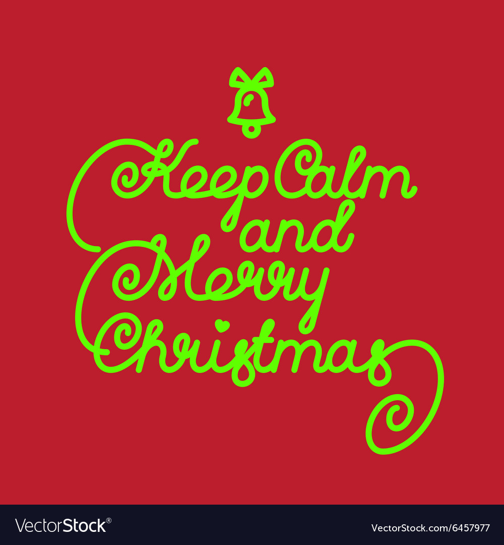 Keep calm and merry christmas Royalty Free Vector Image