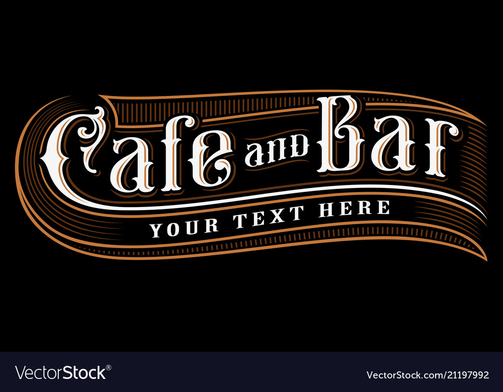 Cafe and bar lettering