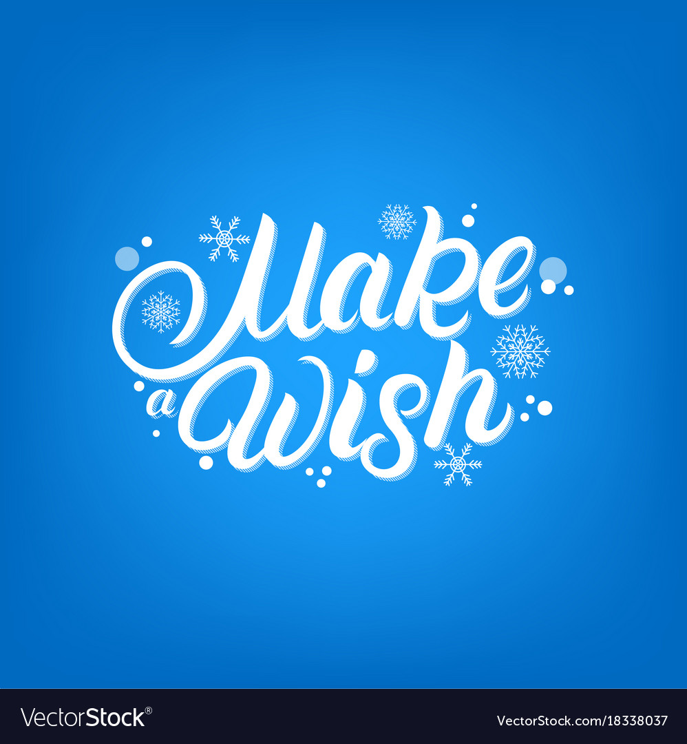 Make a wish hand written lettering