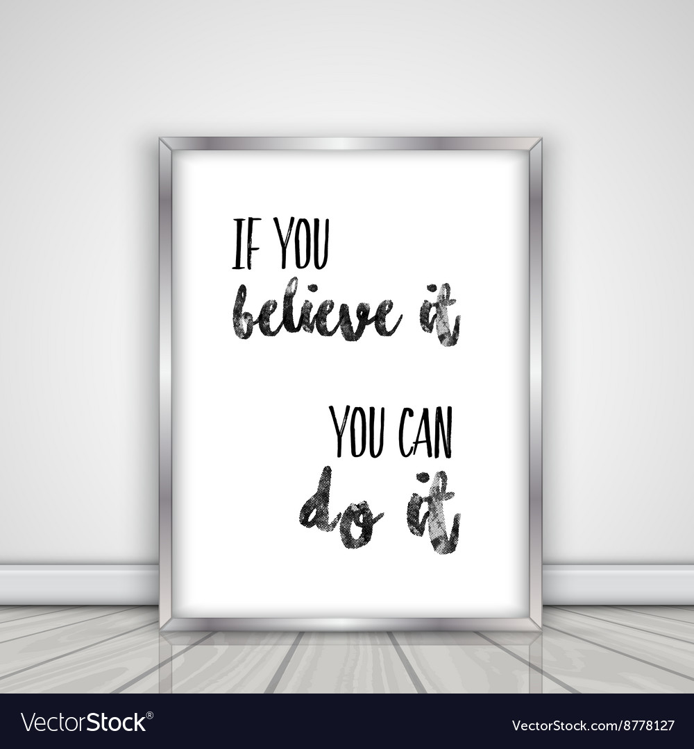 Inspirational quote in picture frame 1603 Vector Image