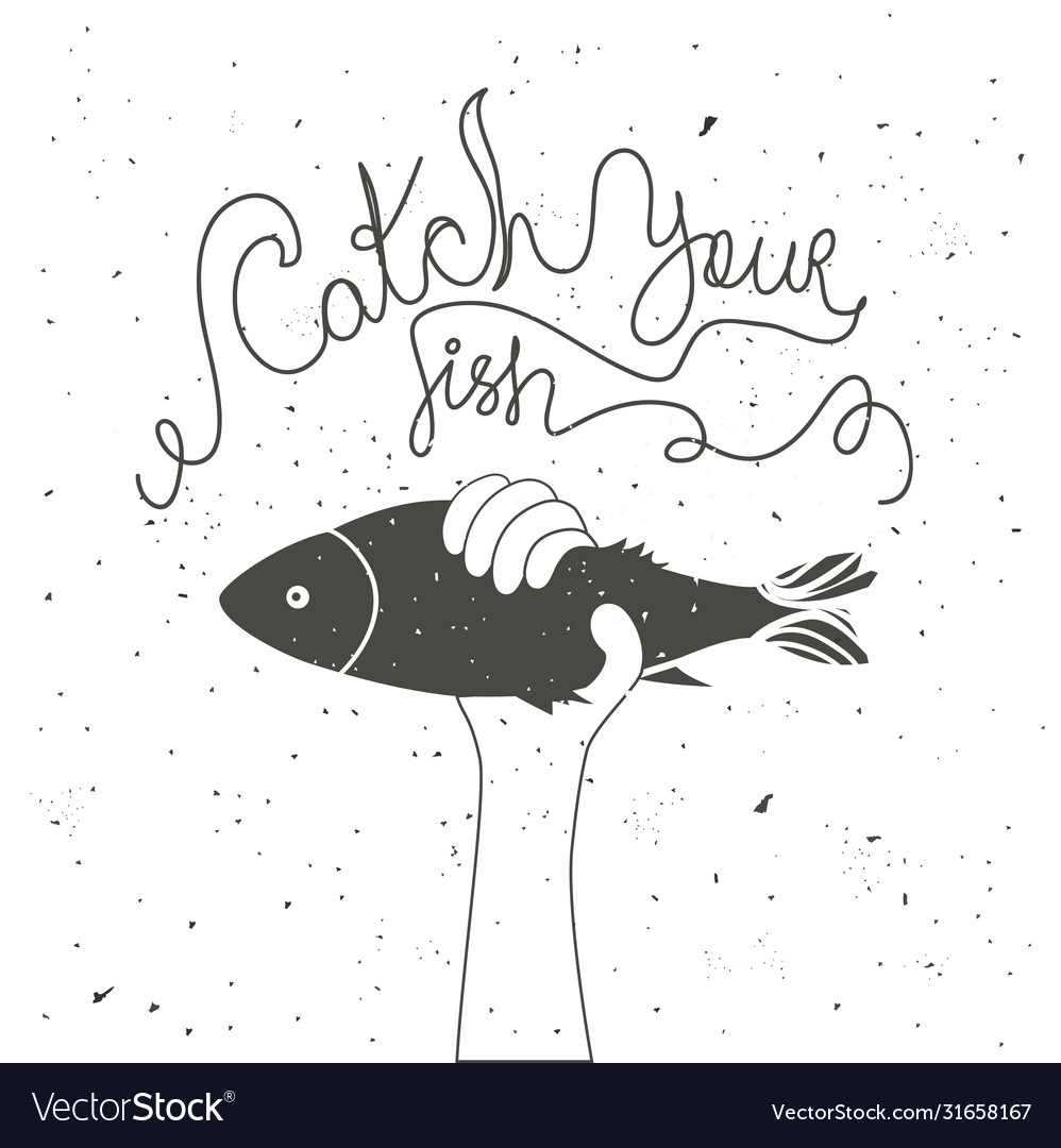Catch your fish inspiration and motivation