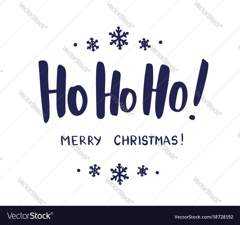 Ho-ho-ho and merry christmas hand drawn brush