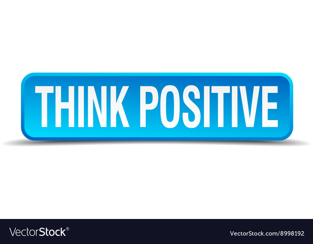 Think positive blue 3d realistic square isolated