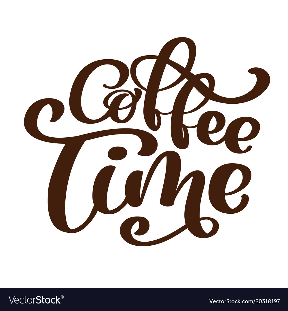 Phrase coffee time hand drawn lettering on the