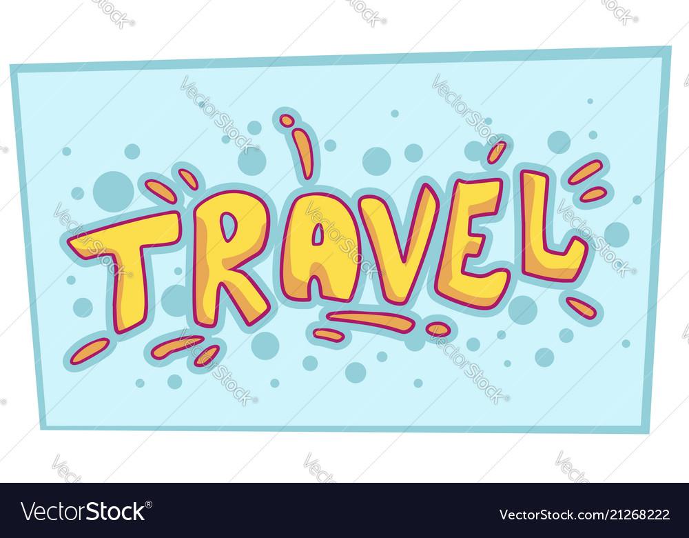 Cartoon comic travel yellow text design