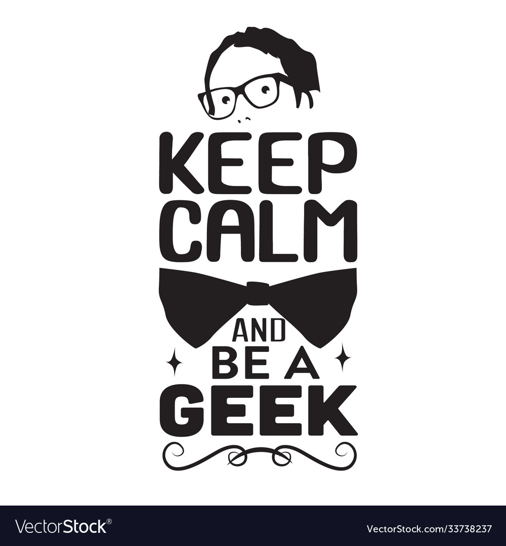 Geek quote keep calm and be a geek
