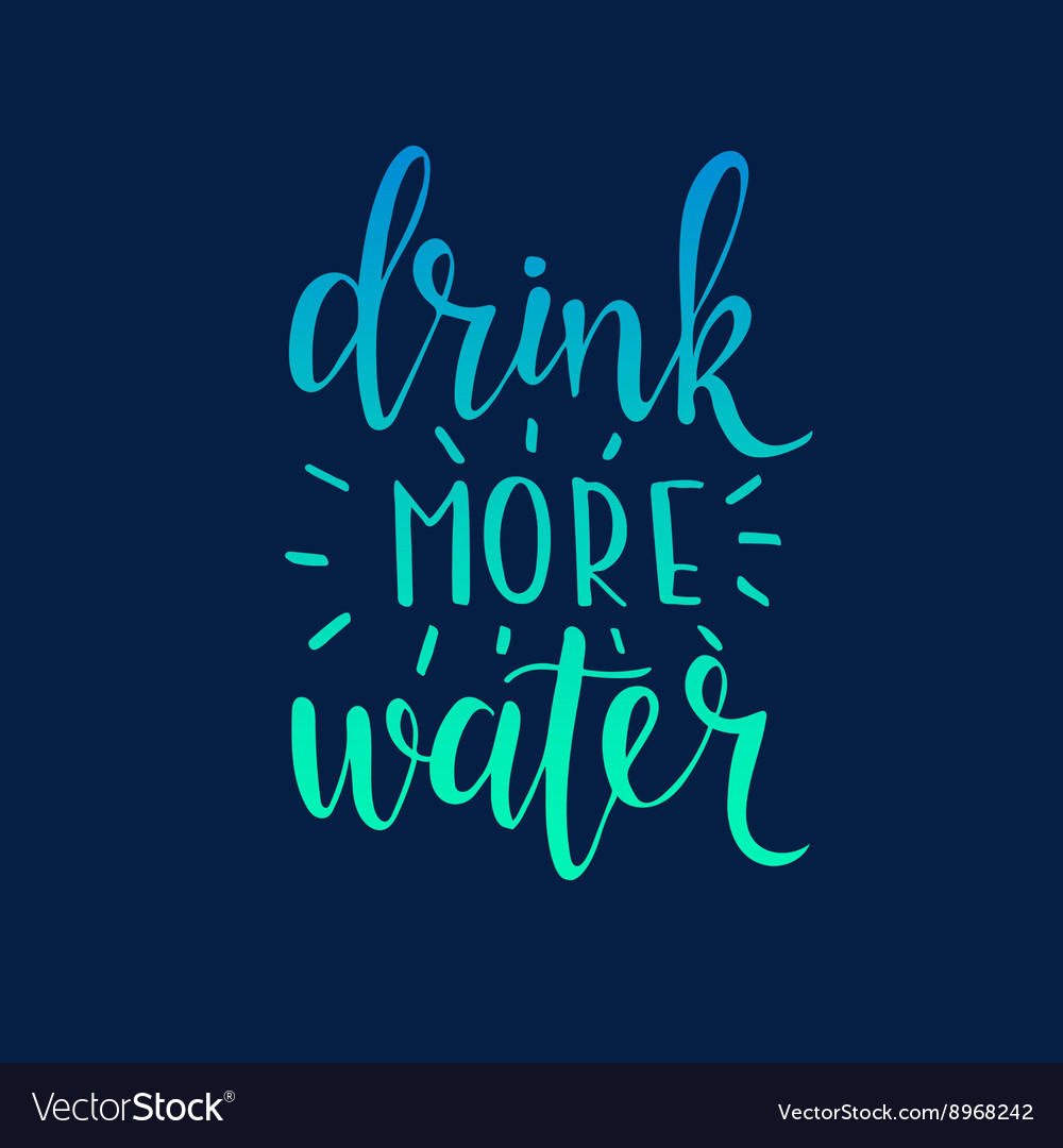 Drink more water Hand drawn typography poster