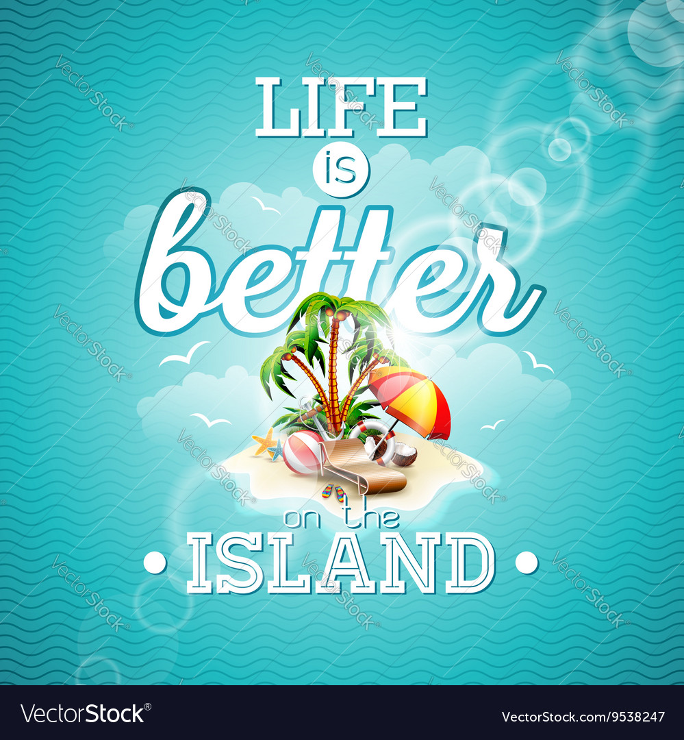 Life is better on the island inspiration quote