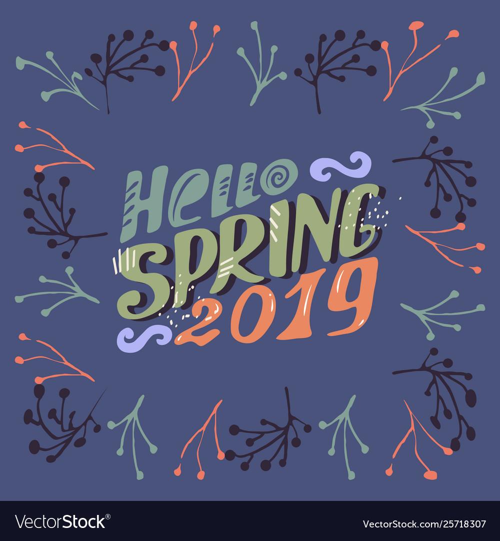 Hello spring 2019- inspiringmotivation quote