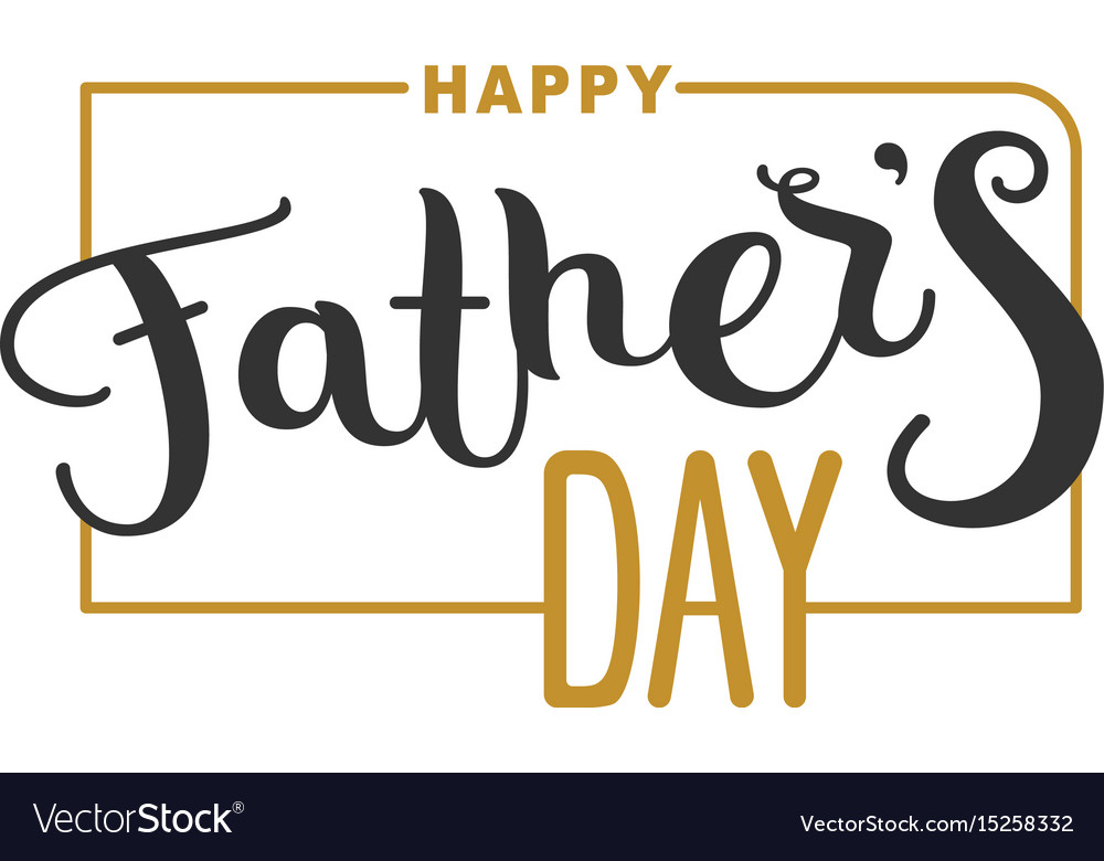 Happy fathers day lettering text for template vector image