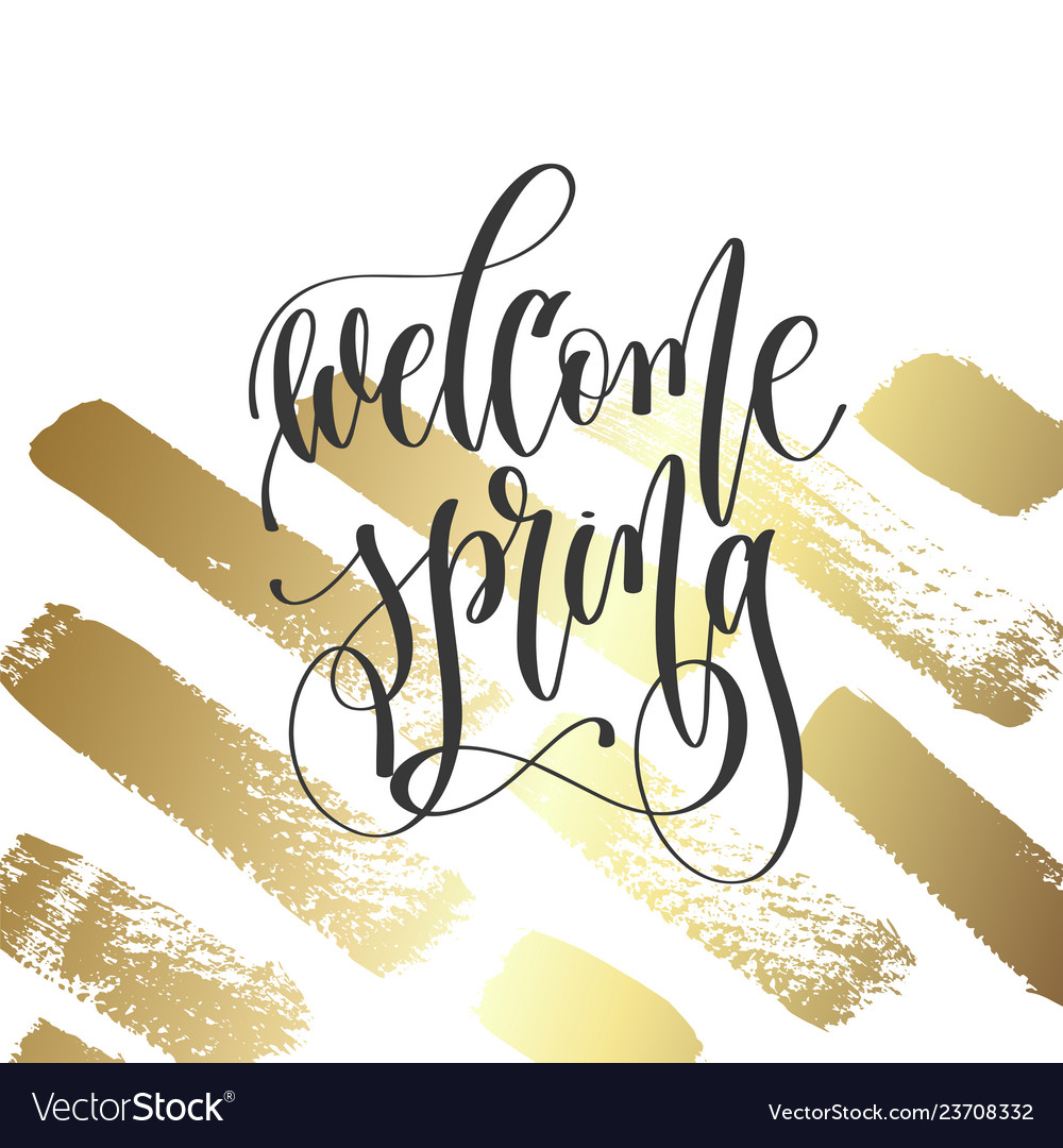 Welcome spring - hand lettering inscription text