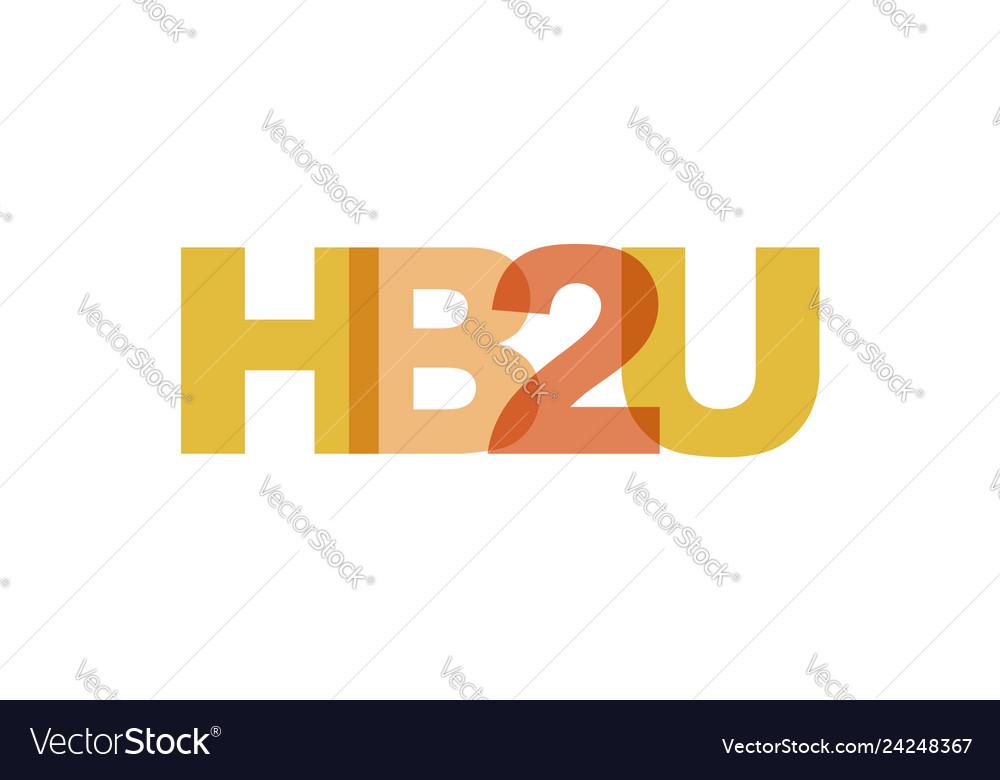 Hb2u phrase overlap color no transparency concept