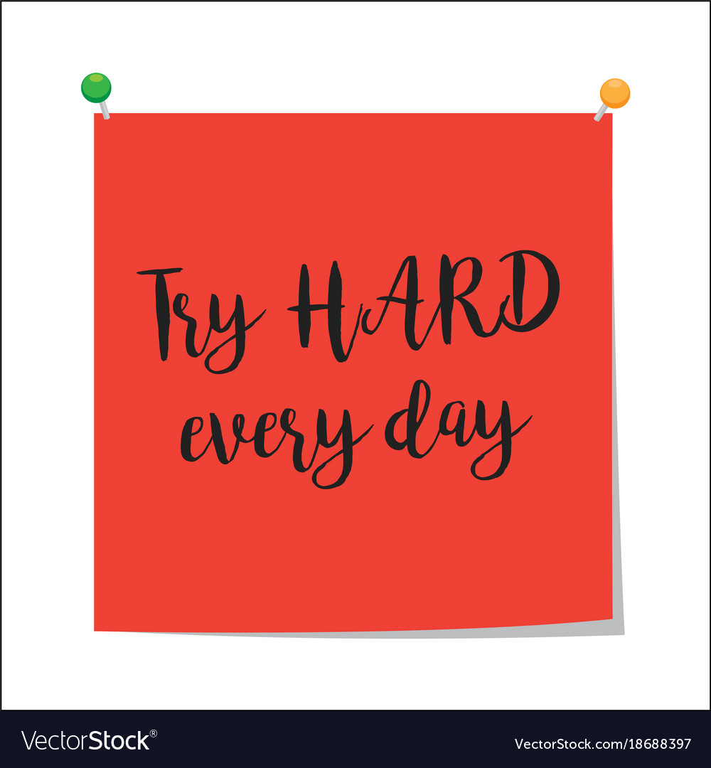 Try hard every day paper note