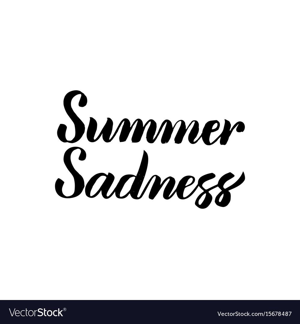 Summer sadness handwritten calligraphy