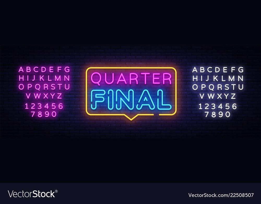 Quarter final neon text neon sign design