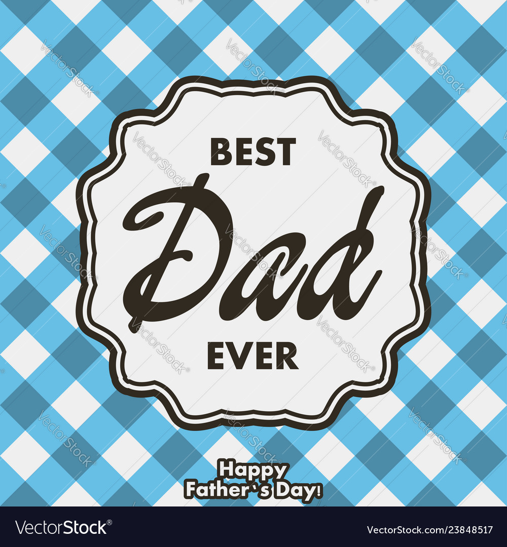 Best dad ever greeting card for father day