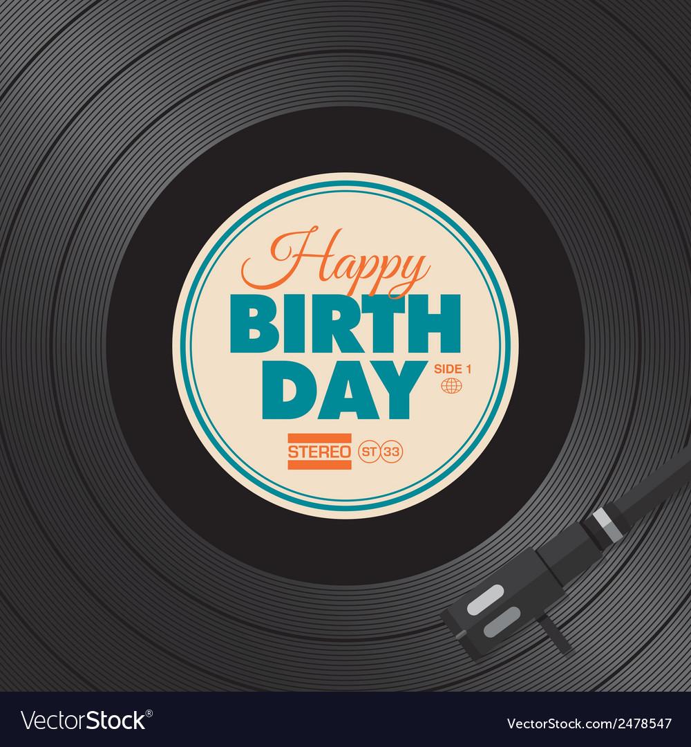 Vinyl happy birthday card Royalty Free Vector Image
