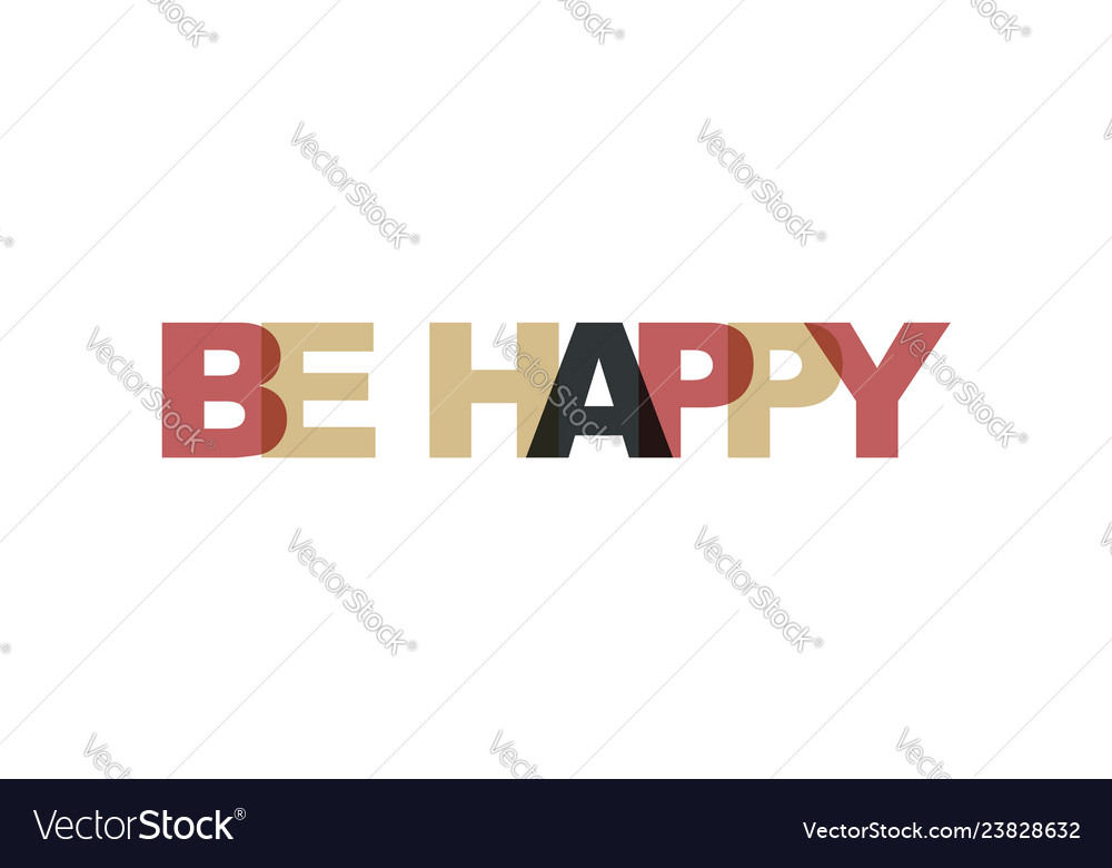 Be happy phrase overlap color no transparency