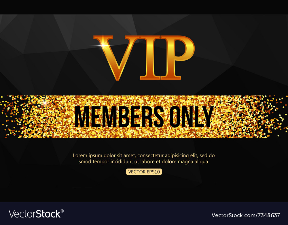 Gold VIP background Vip club Members only VIP vector image