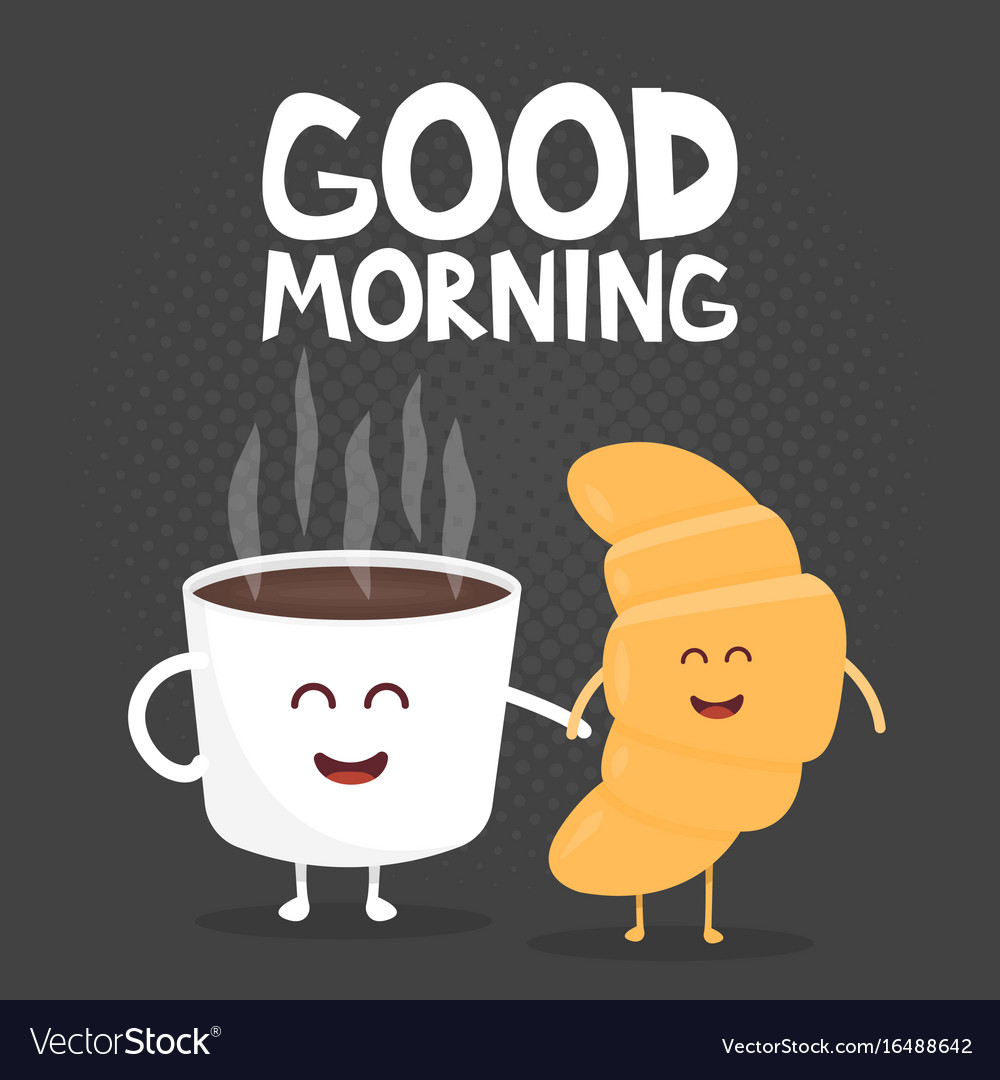 The Morning Funnys: Good Morning Funny Cute Croissant And Coffee Vector Image