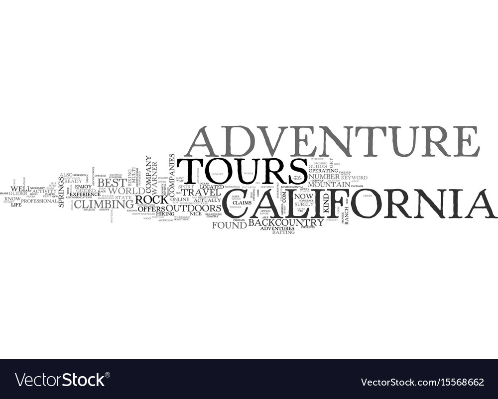 Adventure tours in california text word cloud