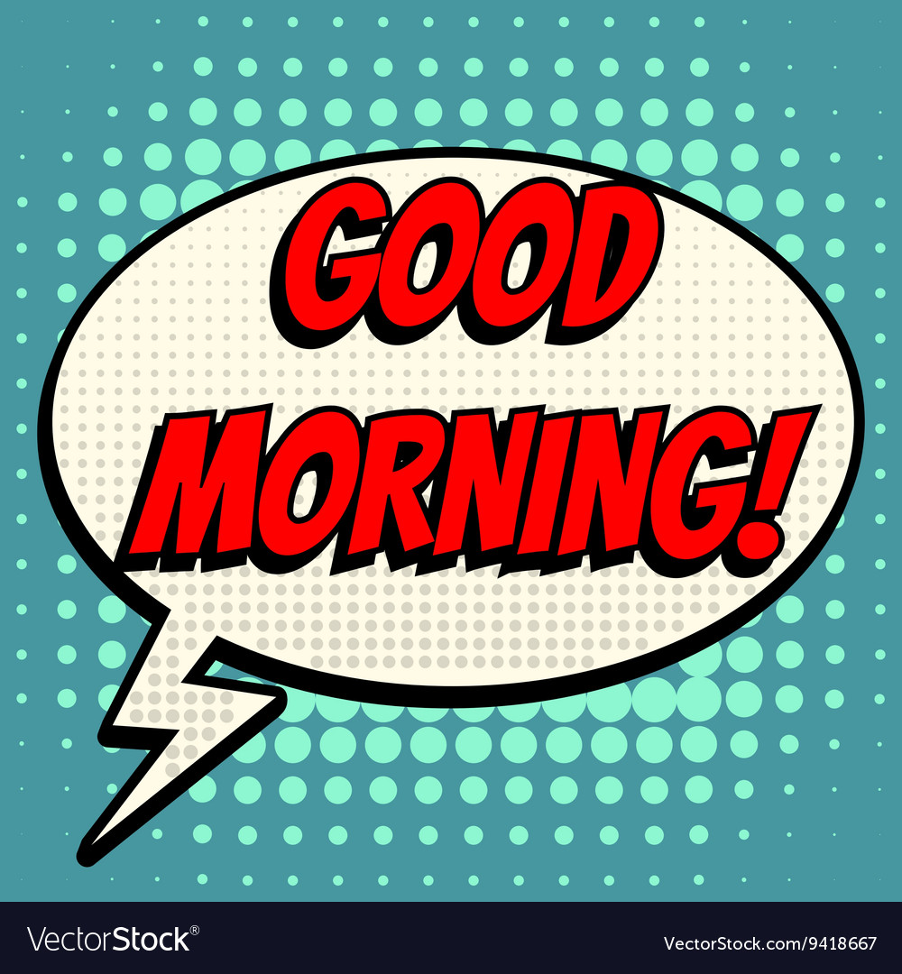 Good morning comic book bubble text retro style