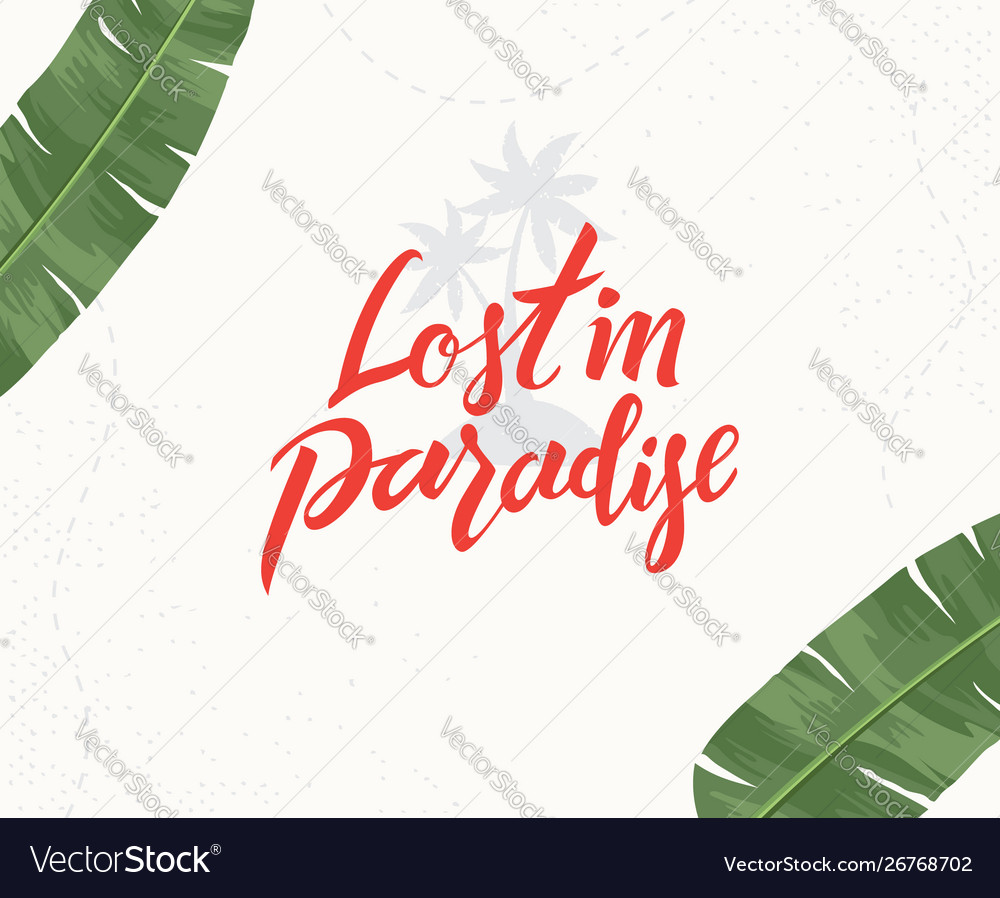Lost in paradise hand written lettering